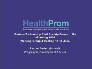 Eastern Partnership Civil Society Forum Granting 2016 Working