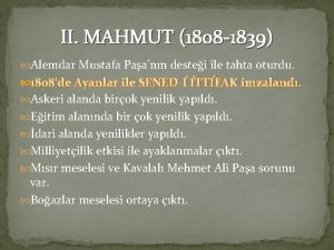 II MAHMUT 1808 1839 Alemdar Mustafa Paann destei