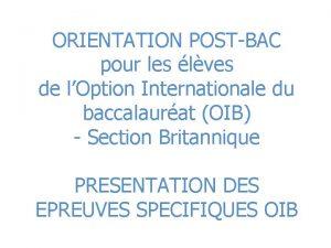 ORIENTATION POSTBAC pour les lves de lOption Internationale