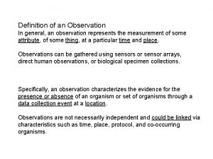 Definition of an Observation In general an observation