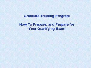 Graduate Training Program How To Prepare and Prepare