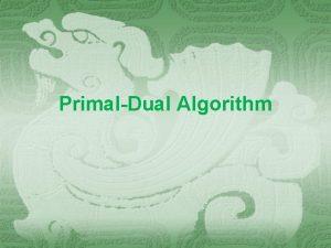 PrimalDual Algorithm Selfreducibility Incremental Dynamic Program DivideandConquer Local