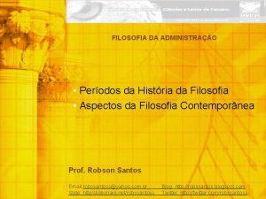 FILOSOFIA DA ADMINISTRAO Perodos da Histria da Filosofia