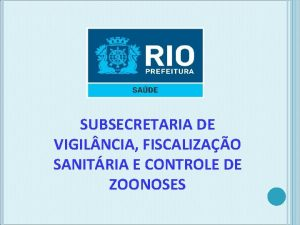 SUBSECRETARIA DE VIGIL NCIA FISCALIZAO SANITRIA E CONTROLE