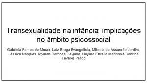 Transexualidade na infncia implicaes no mbito psicossocial Gabriela