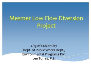 Mesmer Low Flow Diversion Project City of Culver