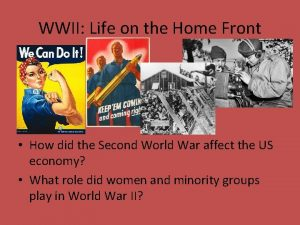 WWII Life on the Home Front How did
