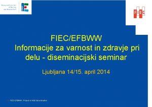 FIECEFBWW Informacije za varnost in zdravje pri delu