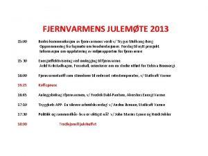 FJERNVARMENS JULEMTE 2013 15 00 Bedre kommunikasjon av