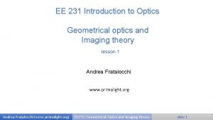 EE 231 Introduction to Optics Geometrical optics and