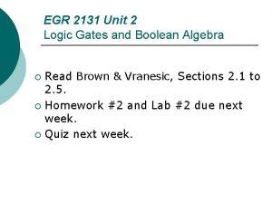 EGR 2131 Unit 2 Logic Gates and Boolean