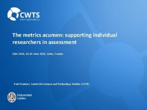 The metrics acumen supporting individual researchers in assessment