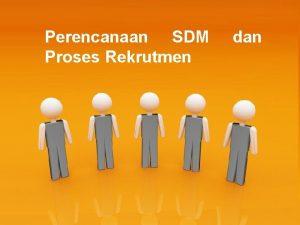 Perencanaan SDM Proses Rekrutmen dan Page 1 Apa