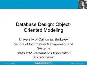 Database Design Object Oriented Modeling University of California