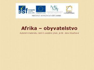 Afrika obyvatelstvo Autorem materilu nenli uvedeno jinak je