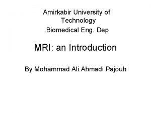 Amirkabir University of Technology Biomedical Eng Dep MRI