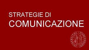 STRATEGIE DI COMUNICAZIONE Strategie di COMUNICAZIONE PERCH iscriversi
