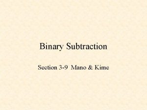 Binary Subtraction Section 3 9 Mano Kime Binary