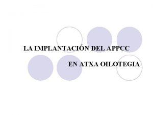 LA IMPLANTACIN DEL APPCC EN ATXA OILOTEGIA LA