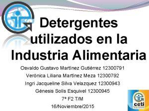 Detergentes utilizados en la Industria Alimentaria Osvaldo Gustavo