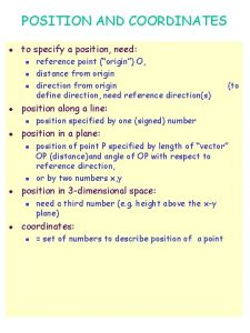 POSITION AND COORDINATES l to specify a position