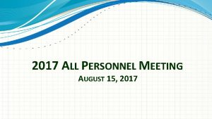 2017 ALL PERSONNEL MEETING AUGUST 15 2017 QUESTIONS