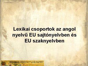 Lexikai csoportok az angol nyelv EU sajtnyelvben s
