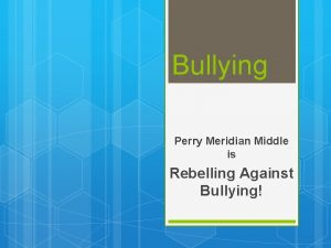Bullying Perry Meridian Middle is Rebelling Against Bullying