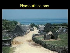 Plymouth colony Leaving England In England in the