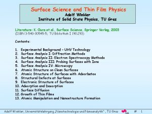 Surface Science and Thin Film Physics Adolf Winkler