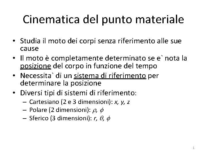 Cinematica del punto materiale Studia il moto dei