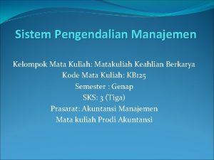 Sistem Pengendalian Manajemen Kelompok Mata Kuliah Matakuliah Keahlian