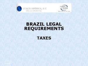 BRAZIL LEGAL REQUIREMENTS TAXES 10292020 Introduction Main Taxes