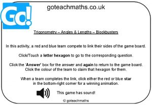 Trigonometry Angles Lengths Blockbusters In this activity a
