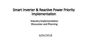 Smart Inverter Reactive Power Priority Implementation Industry Implementation