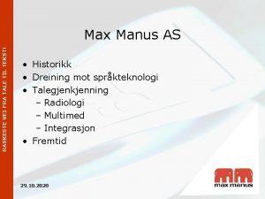 RASKESTE VEI FRA TALE TIL TEKST Max Manus