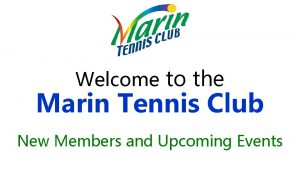 Welcome to the Marin Tennis Club New Members