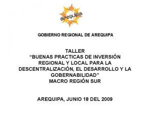 GOBIERNO REGIONAL DE AREQUIPA TALLER BUENAS PRACTICAS DE