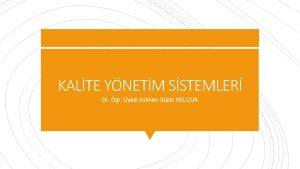 KALTE YNETM SSTEMLER Dr r yesi Aslhan Gzin