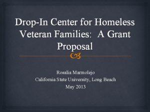 DropIn Center for Homeless Veteran Families A Grant