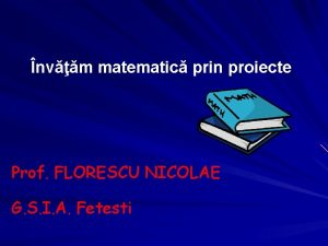 nvm matematic prin proiecte Prof FLORESCU NICOLAE G