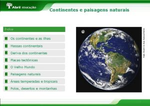 Continentes e paisagens naturais Reto Stockli Alan NelsonNASA