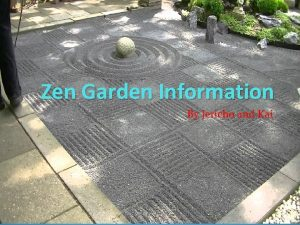 Zen Garden Information By Jericho and Kai History