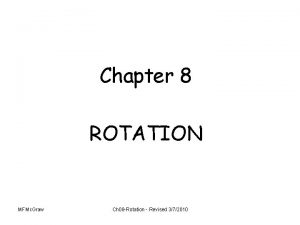 Chapter 8 ROTATION MFMc Graw Ch 08 Rotation