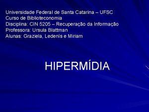 Universidade Federal de Santa Catarina UFSC Curso de