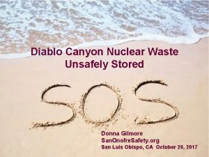 Diablo Canyon Nuclear Waste Unsafely Stored Donna Gilmore