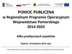 POMOC PUBLICZNA w Regionalnym Programie Operacyjnym Wojewdztwa Pomorskiego