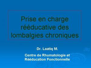 Prise en charge rducative des lombalgies chroniques Dr
