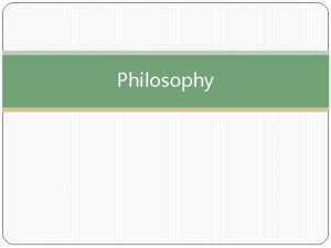Philosophy What is a philosophy Statement summarizing the