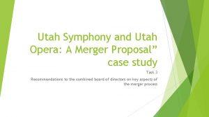 Utah Symphony and Utah Opera A Merger Proposal